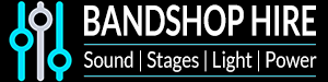 Bandshop Hire - Sound | Stages | Light | Power